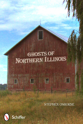Ghosts of Northern Illinois - Osborne, Stephen