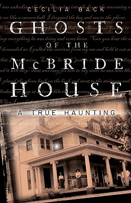 Ghosts of the McBride House: A True Haunting - Back, Cecilia