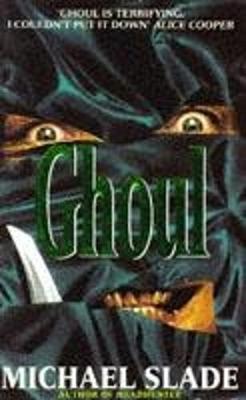 Ghoul - Slade, Michael