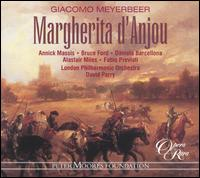 Giacomo Meyerbeer: Margherita d'Anjou - Alastair Miles (vocals); Annick Massis (vocals); Bruce Ford (vocals); Colin Lee (vocals); Daniela Barcellona (vocals);...