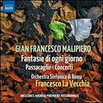Gian Francesco Malipiero: Fantasie di ogni giorno; Passacaglie; Concerti