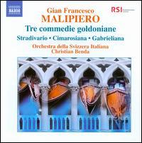 Gian Francesco Malipiero: Tre Commedie Goldoniane - Tamas Major (violin); Orchestra della Svizzera Italiana; Christian Benda (conductor)