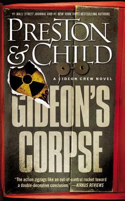 Gideon's Corpse - Preston, Douglas J, and Child, Lincoln