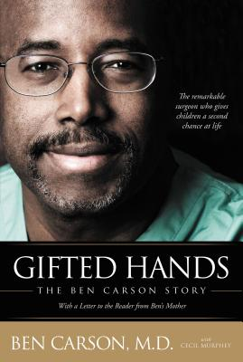 Gifted Hands: The Ben Carson Story - Carson M D, Ben, and Murphey, Cecil, Mr.