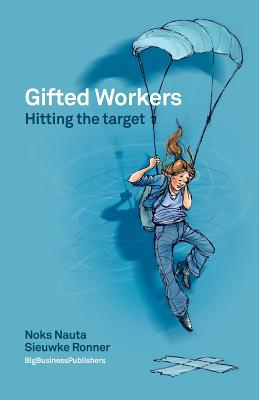 Gifted Workers: Hitting the Target - Nauta, Noks, and Ronner, Sieuwke