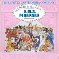 Gilbert & Sullivan: H.M.S. Pinafore [1959] - D'Oyly Carte Chorus & Orchestra; Donald Adams (vocals); Eric Wilson-Hyde (vocals); George Cook (vocals);...