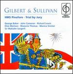 Gilbert & Sullivan: HMS Pinafore; Trial By Jury