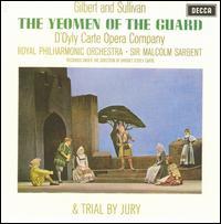 Gilbert & Sullivan: The Yeoman of the Guard & Trial by Jury [1964 Recordings] - Ann Hood (vocals); Anthony Raffell (vocals); David Palmer (vocals); Donald Adams (vocals); Elizabeth Harwood (vocals);...
