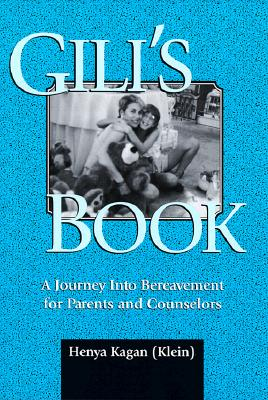 Gili's Book: A Journey Into Bereavement for Parents and Counselors - Kagan, Henya