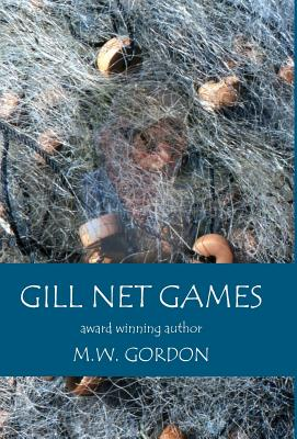 Gill Net Games - Gordon, M W