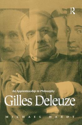 Gilles Deleuze: An Apprenticeship in Philosophy - Hardt M, and Hardt, M