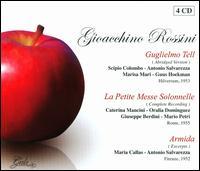 Gioacchino Rossini: Guglielmo Tell (Abridged Version); La Petite Messe Solennelle; Armida (Excerpts) - Alessandro Ziliani (vocals); Anton Elderling (vocals); Antonio Salvarezza (vocals); Carlo Vidusso (piano);...