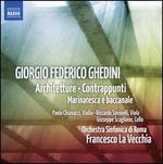 Giorgio Federico Ghedini: Architetture; Contrappunti; Marinaresca e baccanale