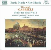 Giovanni Gabrieli: Music for Brass, Vol. 1 - Members of the London Symphony Orchestra; Eric Crees (conductor)