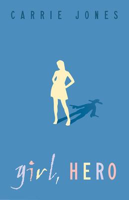 Girl, Hero - Jones, Carrie
