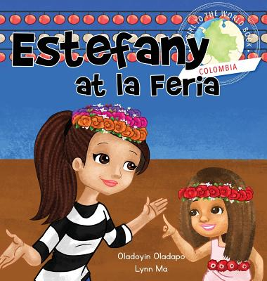 Girl to the World: Estefany at La Feria - Oladapo, Oladoyin, and Ma, Lynn