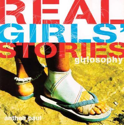 Girlosophy: Real Girls' Stories - Paul, Anthea