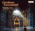 Girolamo Frescobaldi: Fantasie (1608); Canzoni (1615)