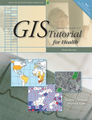 GIS Tutorial for Health: Third Edition - Kurland, Kristen S
