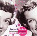 Gisele and Helen, Helen and Gisele