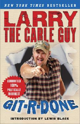 Git-R-Done - Larry the Cable Guy