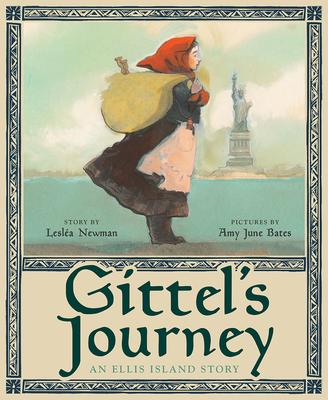 Gittel's Journey: An Ellis Island Story - Newman, Leslea, and Bates, Amy June