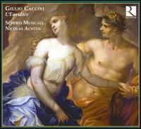 Giulio Caccini: L'Euridice - C�line Vieslet (soprano); Laurence Renson (mezzo-soprano); Magid El-Bushra (counter tenor); Marie de Roy (soprano);...