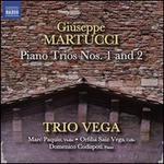 Giuseppe Martucci: Piano Trios Nos. 1 & 2