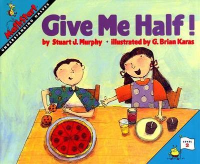 Give Me Half! - Murphy, Stuart J