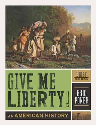 Give Me Liberty!, Brief: An American History - Foner, Eric