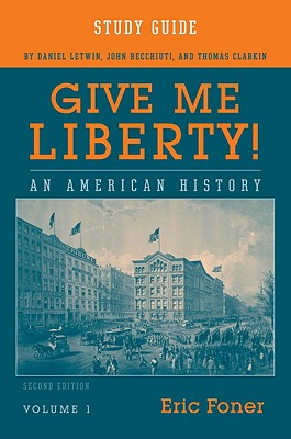 Give Me Liberty, Volume 1: An American History - Foner, Eric