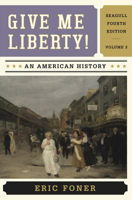 9780393920314 give me liberty volume 2 an american history give me liberty volume 2 an american history foner eric fandeluxe Image collections