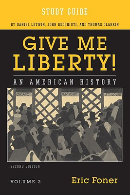 Give Me Liberty!, Volume 2: An American History - Foner, Eric, and Letwin, Daniel, and Recchiuti, John