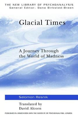 Glacial Times: A Journey Through the World of Madness - Resnik, Salomon