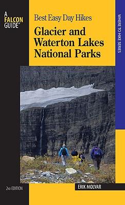 Glacier and Waterton Lakes National Parks - Molvar, Erik