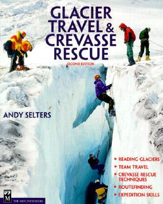 Glacier Travel & Crevasse Rescue - Selters, Andy