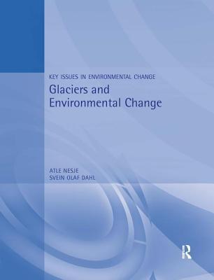 Glaciers and Environmental Change - Nesje, Atle