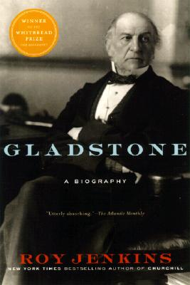 Gladstone: A Biography - Jenkins, Roy