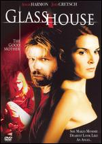 Glass House 2: The Good Mother - Steve Antin