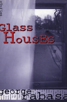 Glass Houses - Rabasa, George