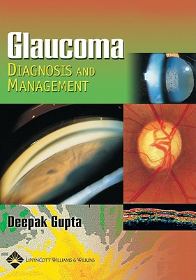 Glaucoma Diagnosis and Management - Gupta, Deepak, Od