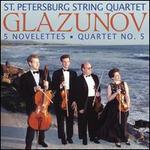 Glazunov: 5 Novelettes; String Quartet No. 5