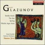 Glazunov: Stenka Razin/The Sea/Spring/Suite