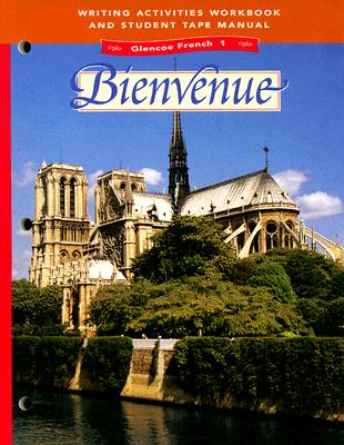Glencoe French 1 Bienvenue Writing Activities Workbook And