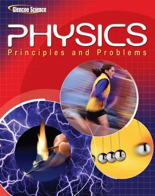 Glencoe Physics: Principles & Problems, Student Edition - McGraw-Hill