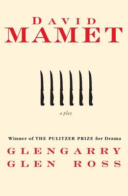 Glengarry Glen Ross - Mamet, David, Professor