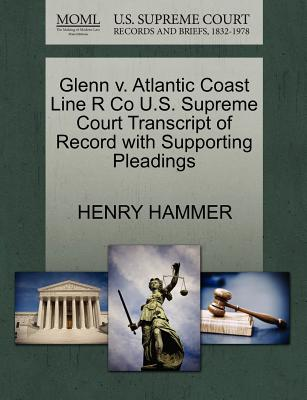 Glenn V. Atlantic Coast Line R Co U.S. Supreme Court Transcript of Record with Supporting Pleadings - Hammer, Henry