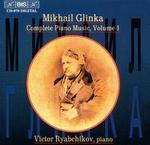 Glinka: Complete Piano Music, Vol. 1