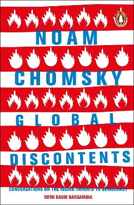 Global Discontents: Conversations on the Rising Threats to Democracy - Chomsky, Noam, and Barsamian, David