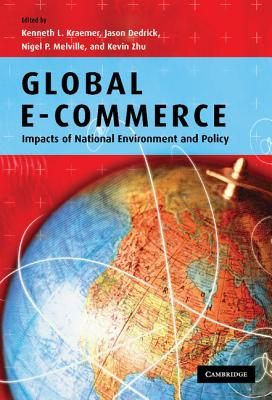 Global E-Commerce - Kraemer, Kenneth L (Editor)